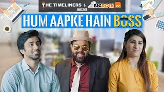 Hum Aapke Hain Boss | The Timeliners