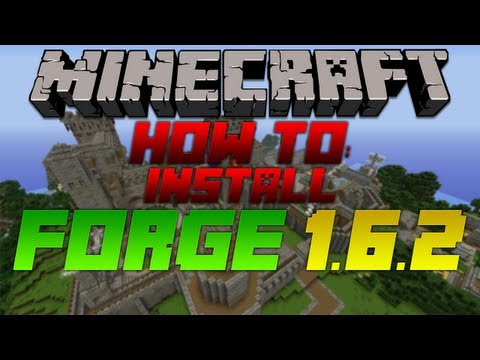 How to Install Minecraft Forge for 1.6.2.