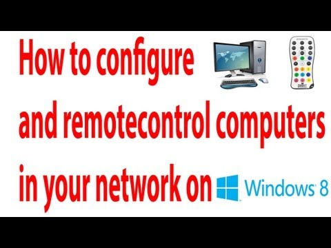 How to configure and remote control computers in your network on windows 8