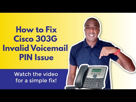 How To Fix the Cisco 303G IP Phone Invalid  Voicemail PIN Issue Message