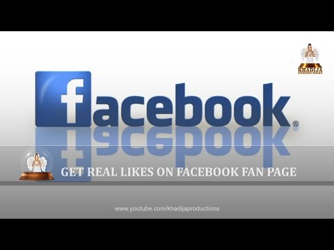 How to Get Real Likes On Facebook Fan Page | By Khadija productions