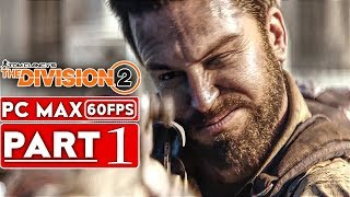 THE DIVISION 2 Gameplay Walkthrough Part 1 FULL GAME [1080p HD 60FPS PC] - No Commentary