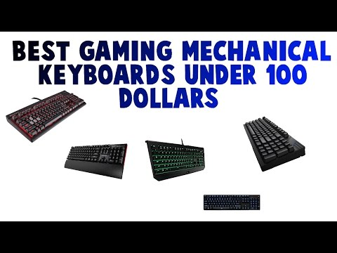 TOP 5 BEST GAMING MECHANICAL KEYBOARDS UNDER $100