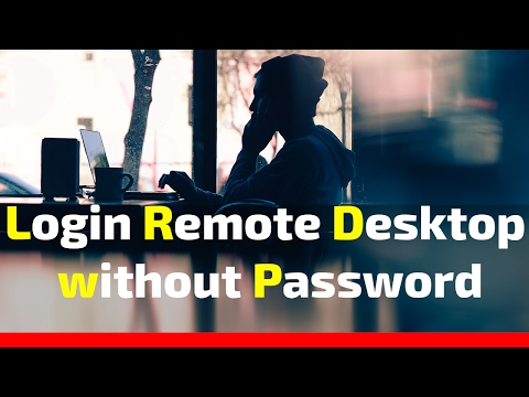 Login Remote Desktop without Password