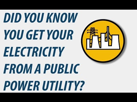 Did you Know You get Your Electricity From a Public Power Utility?