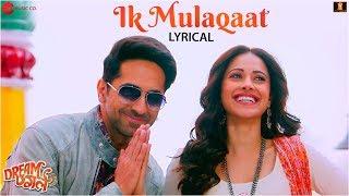 Ik Mulaqaat - Lyrical | Dream Girl | Ayushmann Khurrana, Nushrat Bharucha | Altamash F & Palak M