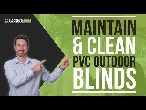 Learn how to maintain and clean the PVC on your outdoor blinds