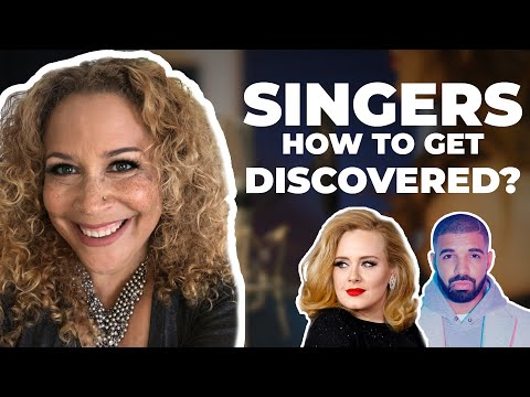SINGERS- How to get discovered   Advice for every singer from Talent Manager