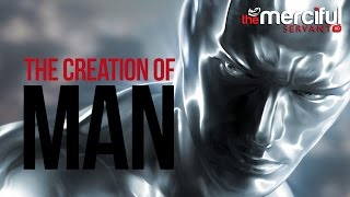 The Creation Of Man - How It All Began