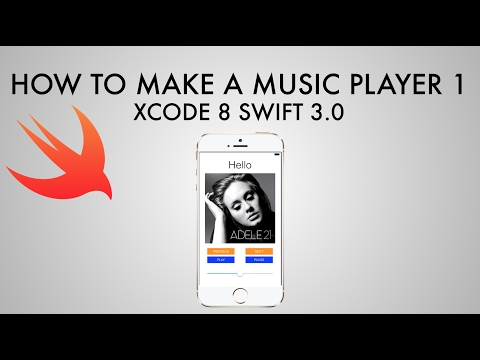 How To Make A Music Player In Xcode 8 (Swift 3.0) - Part 1/2