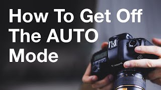 6 Simple Photography Hacks To Get You Off The Auto Mode Forever - Learn Photography #1