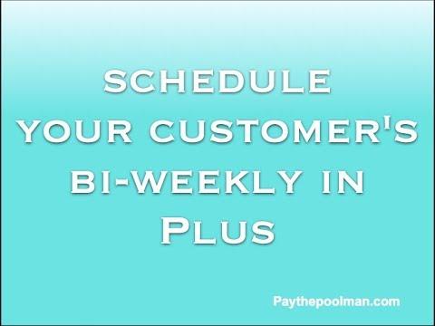 How To Schedule Bi-Weekly Customers in Plus on Paythepoolman