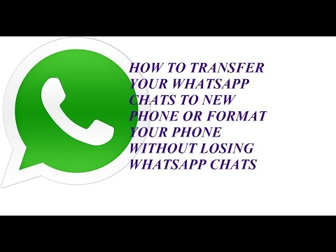 How to transfer whatsapp chats to a new phone