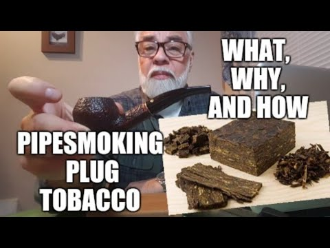 Pipe Smoking Plug tobacco: What, Why, and How. A tutorial for Tony