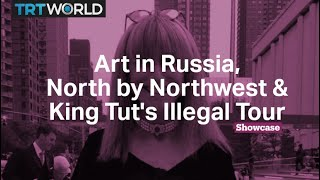 North by Northwest   Art in Russia   King Tut's Illegal Tour?