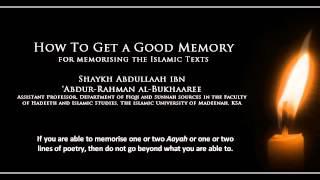 How to Get a Good Memory | Shaykh Abdullah al-Bukhaaree