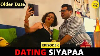 ONLINE DATING New Web Series Older Date Ep 6 Finding Gf Anita Kanwal Content Ka Keeda