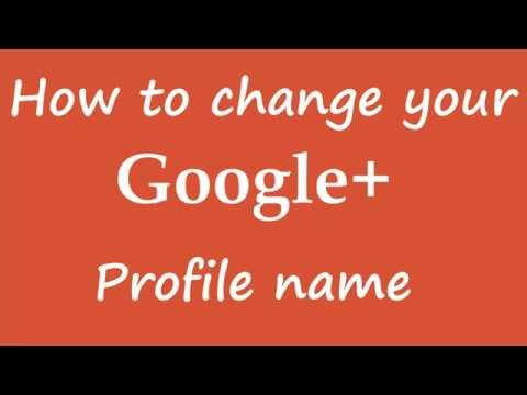 How To Change Your Name On Google Plus