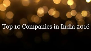 Top 10 Companies in India 2016-2017 ✔