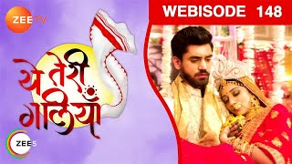 Yeh Teri Galiyan - Episode 148 - Feb 09, 2019 | Webisode | Watch Full Episode on ZEE5