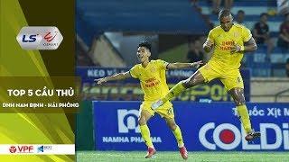 DNH Nam Định - Hải Phòng FC | Top 5 cầu thủ hứa hẹn tỏa sáng tại Thiên Trường | VPF Media