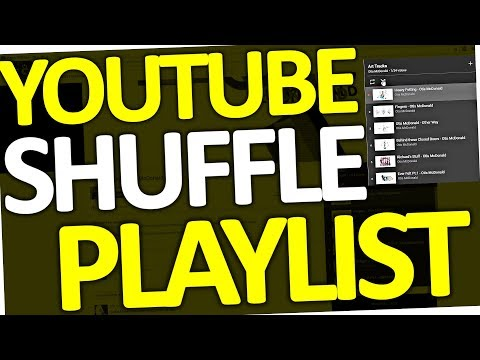 How to shuffle Youtube Playlist (PC & Android phone   2017)