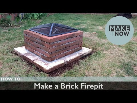 How To: Make a Brick Fire Pit