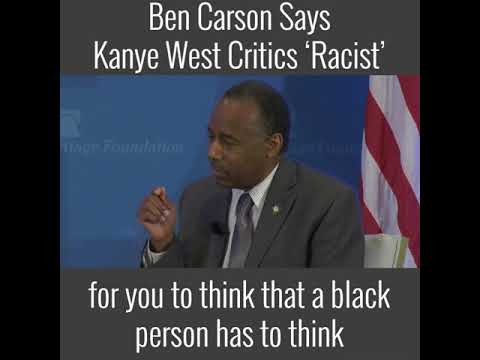 Ben Carson Says Kanye West Critics 'Racist' | The Daily Signal