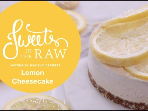 Raw Vegan Lemon Cheesecake: Sweets In The Raw Naturally Healthy Desserts