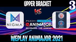 Nigma vs PSG.LGD Game 3   Bo3   Upper Bracket WePlay AniMajor DPC 2021   DOTA 2 LIVE