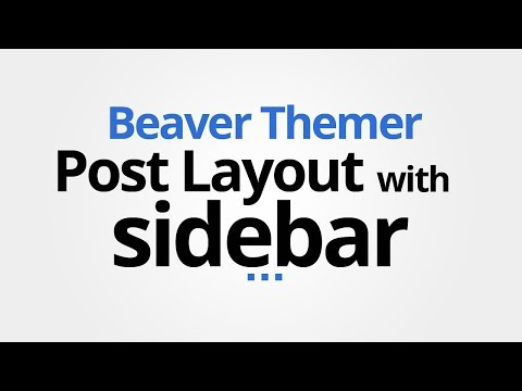 Beaver Themer: Create Post Layout with Sidebar