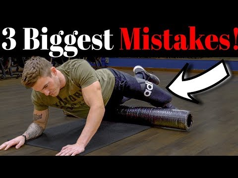 3 Biggest Mistakes Made When Foam Rolling (DONT DO THESE!)
