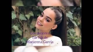 Los mejores Tik Tok de Macarena García - Like la leyenda fans