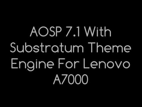 AOSP 7.1 Android Nougat With Substratum Theme Engine For Lenovo A7000