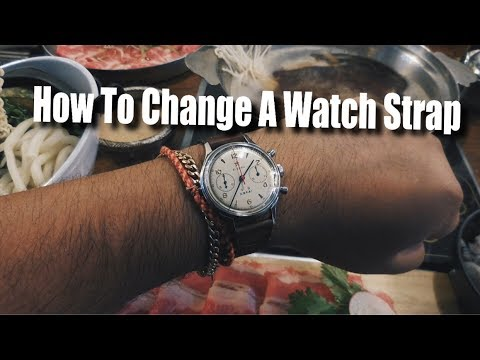 How To: Change A Watch Strap