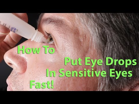 How To Put Eye Drops In Sensitive Eyes