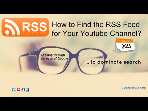 How to find the RSS Feed for Your Youtube Channel in 2015