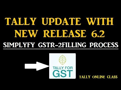 TALLY UPDATE With NEW RELEASE 6.2 /Simplify Your GSTR-2 Filling Process