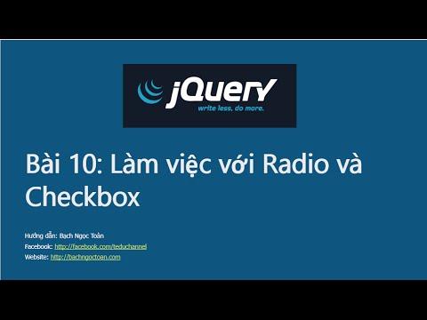 Jquery căn bản - Bài 10: Làm việc với Radio và Checkbox