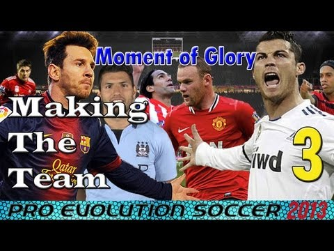 PES 2013 | Moment of Glory | Making The Team/The Players