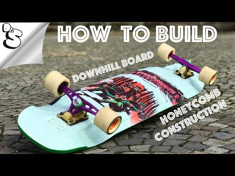 How to build a  DOWNHILL LONGBOARD with honeycomb core