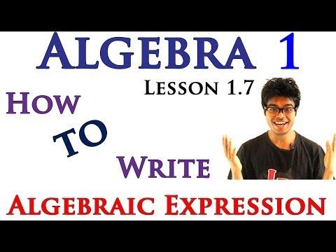 Algebra 1 Lessons 1.7 - How to Write Algebraic Expression