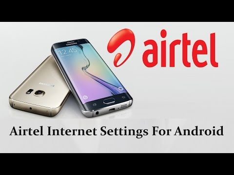 Airtel 2G - 3G Internet settings manual for Android Mobiles