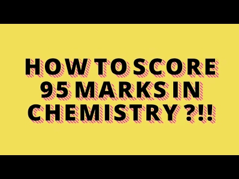 How to Score 90+ 12th CHEMISTRY  BOARDS !!?? 2017 BOARD EXAMS !! HOW TO DO