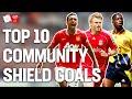 Top 10 Community Shield Goals Giroud Dzeko Berbatov Smith FA Community Shield