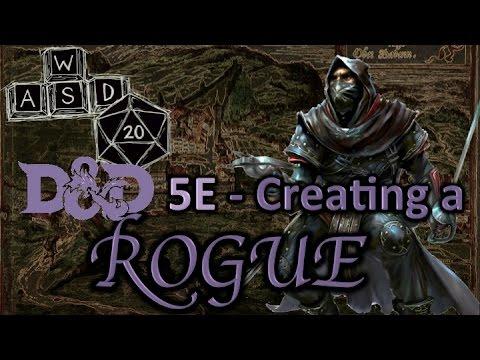 D&D 5E   - Creating a Rogue