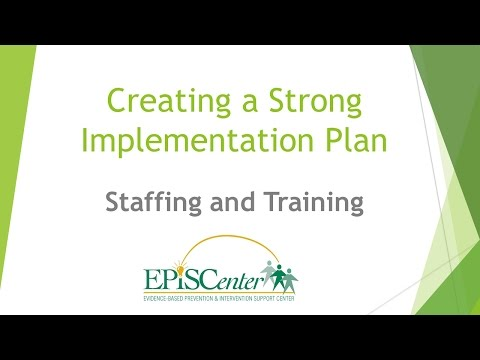 Creating a Strong Implementation Plan: Staffing and Training