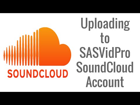 Uploading to SASVidPro Soundcloud Account