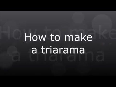 How to make a triarama