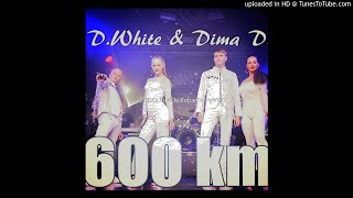 D.White & DimaD - 600km [2019] - [single SDv1]